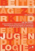 """""""Auf der Grenze"""" - Religionsdidaktik in religionsphilosophischer Perspektive"""