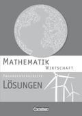 Mathematik Fachhochschulreife Wirtschaft, Neubearbeitung: Lösungen zum Schülerbuch