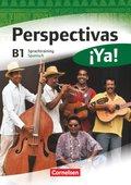 Perspectivas ¡Ya!: Sprachtraining Spanisch; Niveau.B1