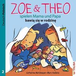 Zoe & Theo spielen Mama und Papa, Deutsch-Polnisch - Zoe & Theo bawia sie w rodzine