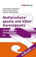 Mutterschutzgesetz (MuSchG) und Väter-Karenzgesetz (f. Österreich)