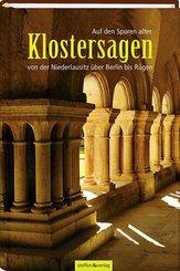 Auf den Spuren alter Klostersagen von der Niederlausitz über Berlin bis Rügen