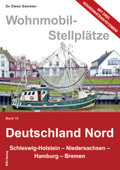 Wohnmobil-Stellplätze: Wohnmobil-Stellplätze Deutschland Nord; Bd.15