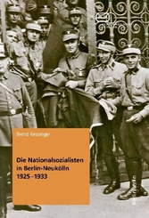 Die Nationalsozialisten in Berlin-Neukölln 1925-1933
