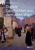 Dunkle Geschichten aus dem alten Wien