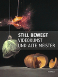 Still bewegt. Videokunst und Alte Meister