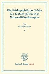 Die Städtepolitik im Gebiet des deutsch-polnischen Nationalitätenkampfes.