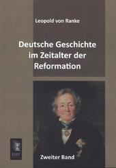 Deutsche Geschichte im Zeitalter der Reformation - Bd.2