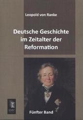 Deutsche Geschichte im Zeitalter der Reformation - Bd.5