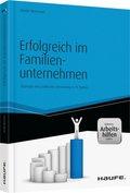 Erfolgreich im Familienunternehmen - Inklusive eBook und Arbeitshilfen online