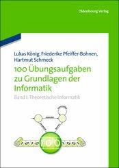 100 Übungsaufgaben zu Grundlagen der Informatik: Theoretische Informatik