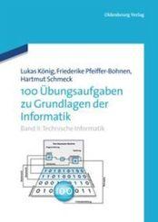 100 Übungsaufgaben zu Grundlagen der Informatik: Technische Informatik