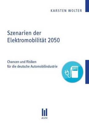 Szenarien der Elektromobilität 2050