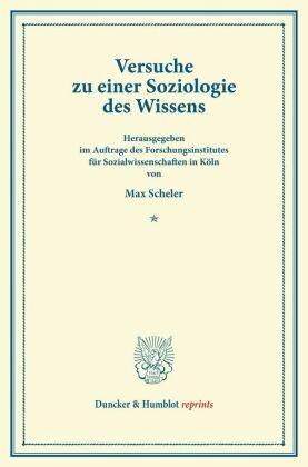 Versuche zu einer Soziologie des Wissens.