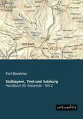 Südbayern, Tirol und Salzburg, Handbuch für Reisende - Tl.2
