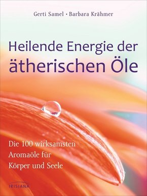Heilende Energie der ätherischen Öle