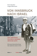 Von Innsbruck nach Israel. Der Lebensweg von Erich Weinreb / Abraham Gafni