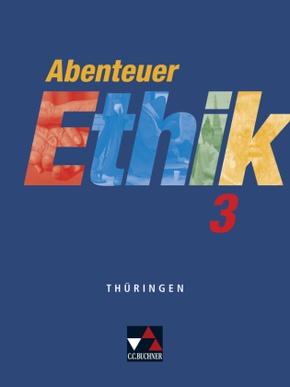 Abenteuer Ethik, Thüringen: 9./10. Schuljahr, Schülerband; Bd.3