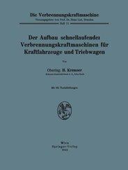 Die Verbrennungskraftmaschine: Der Aufbau schnellaufender Verbrennungskraftmaschinen für Kraftfahrzeuge und Triebwagen; .11
