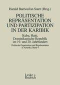 Politische Repräsentation und Partizipation in der Karibik. Kuba, Haiti, Dominikanische Republik im 19. und 20. Jahrhund