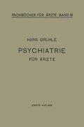 Psychiatrie für Ärzte