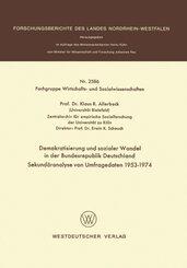 Demokratisierung und sozialer Wandel in der Bundesrepublik Deutschland Sekundäranalyse von Umfragedaten 1953-1974