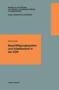 Beschäftigungssystem und Arbeitsmarkt in der DDR