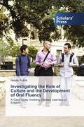 Investigating the Role of Culture and the Development of Oral Fluency