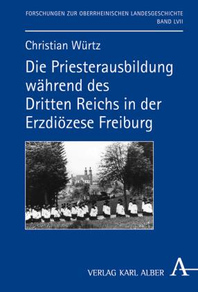 Die Priesterausbildung während des Dritten Reichs in der Erzdiözese Freiburg