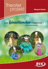 """Theaterprojekt """"Das Gänseblümchen Fredericke"""" - ein Kindermusical"""