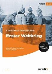Lernzirkel Geschichte: Erster Weltkrieg, m. 1 CD-ROM