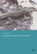 Die Schlangen und Eidechsen der Galapagos-Inseln