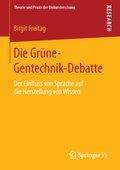Die Grüne-Gentechnik-Debatte