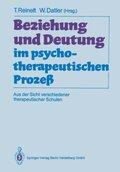 Beziehung und Deutung im psychotherapeutischen Prozeß