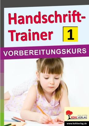 Handschrift-Trainer: Vorbereitungskurs; Bd.1