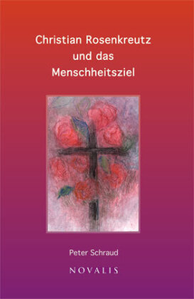 Christian Rosenkreutz und das Menschheitsziel