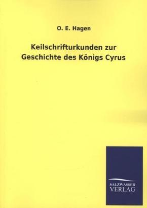 Keilschrifturkunden zur Geschichte des Königs Cyrus