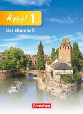 À plus! Nouvelle édition: Elternheft; Bd.1