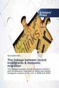The linkage between recent immigrants & domestic migration