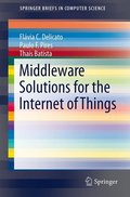 Middleware Solutions for the Internet of Things