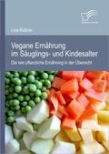 Vegane Ernährung im Säuglings- und Kindesalter