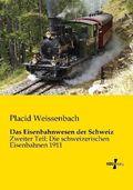 Das Eisenbahnwesen der Schweiz