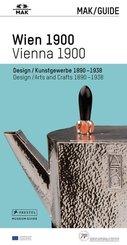 MAK GUIDE WIEN 1900 - Design/Kunstgewerbe 1890-1938 -; MAK GUIDE VIENNA 1900 - Design/Arts and Crafts 1890-1938