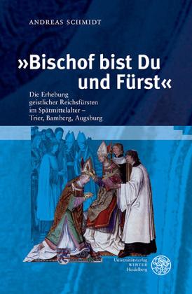 """""""Bischof bist Du und Fürst"""""""