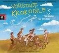 Vorstadtkrokodile - Freunde für immer, 2 Audio-CDs - Bd.3