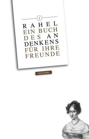 Rahel. Ein Buch des Andenkens für ihre Freunde - Bd.1