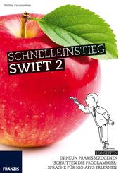 Schnelleinstieg Swift 2 - In neun Schritten die Programmiersprache für iOS Apps erlernen