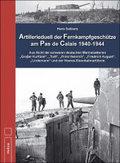 Artillerieduell der Fernkampfgeschütze am Pas de Calais 1940-1944