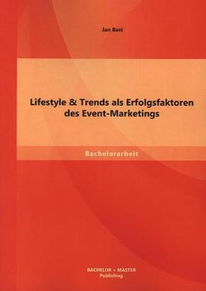 Lifestyle & Trends als Erfolgsfaktoren des Event-Marketings