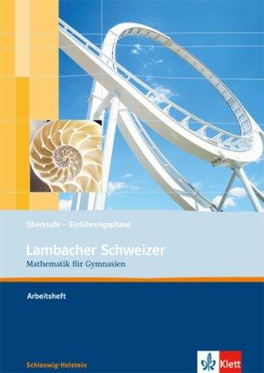 Lambacher-Schweizer, Ausgabe Schleswig-Holstein: Lambacher Schweizer Mathematik Einführungsphase. Ausgabe Schleswig-Holstein